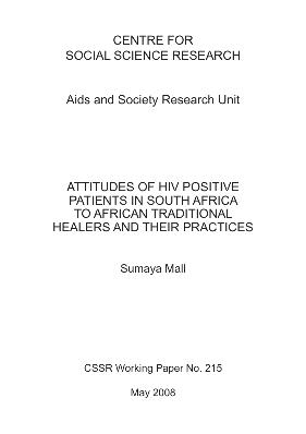 browsing centre for social science research cssr by submit date attitudes of hiv positive patients in south africa to african traditional healers and their practices